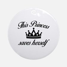 This Princess Saves Herself Ornament (Round)