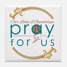 Our Lady of Guadalupe: Pray for Us Tile Coaster