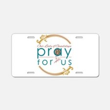Our Lady of Guadalupe: Pray Aluminum License Plate