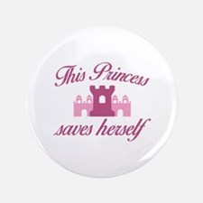"This Princess Saves Herself 3.5"" Button"