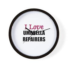 I Love UMBRELLA REPAIRERS Wall Clock