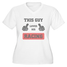 THIS GUY LOVES HIS RACING Plus Size T-Shirt