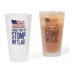 I Dare You to Stomp On My Flag Drinking Glass
