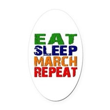Eat Sleep March Repeat Oval Car Magnet