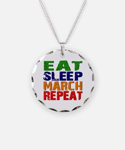 Eat Sleep March Repeat Necklace