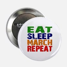"""Eat Sleep March Repeat 2.25"""" Button"""