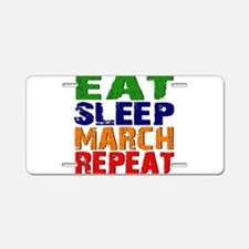 Eat Sleep March Repeat Aluminum License Plate