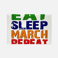 Eat Sleep March Repeat Magnets