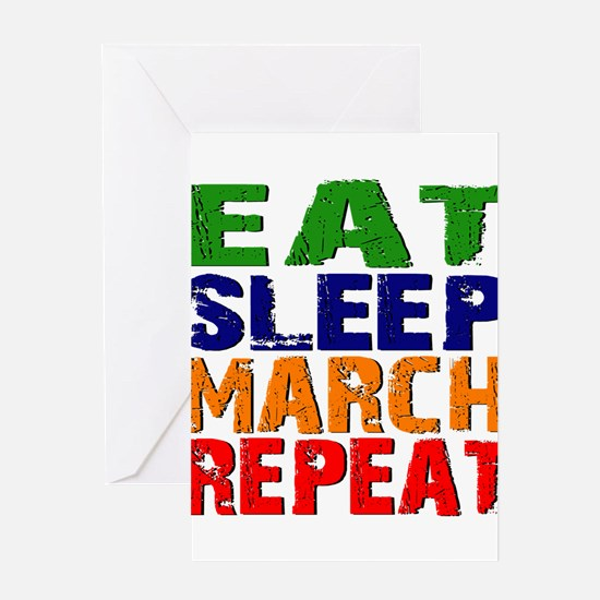 Eat Sleep March Repeat Greeting Cards