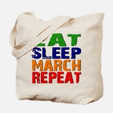 Eat Sleep March Repeat Tote Bag