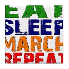 Eat Sleep March Repeat Tile Coaster
