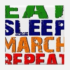 Eat Sleep March Repeat Tile Coaster