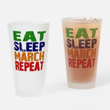 Eat Sleep March Repeat Drinking Glass