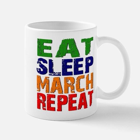 Eat Sleep March Repeat Mugs