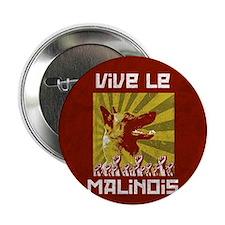 """Vive le Malinois! 2.25"""" Button"""