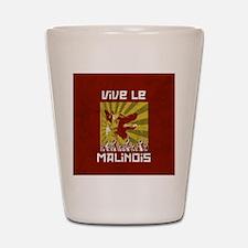 Vive le Malinois! Shot Glass