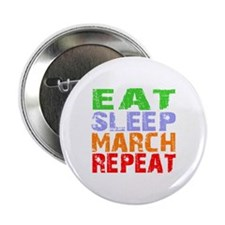 "Eat Sleep March Repeat Dark 2.25"" Button"