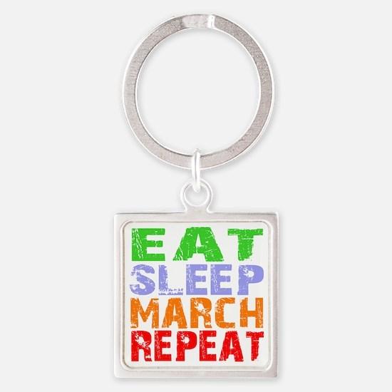 Eat Sleep March Repeat Dark Square Keychain