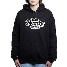 Cute Talk nerdy to me Women's Hooded Sweatshirt