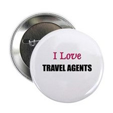 I Love TRAVEL AGENTS Button