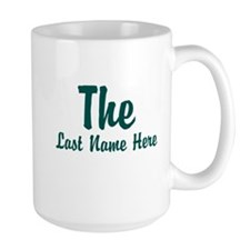 The (Use A Last Name) Mugs