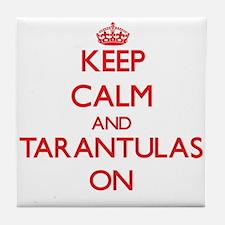 Keep calm and Tarantulas On Tile Coaster