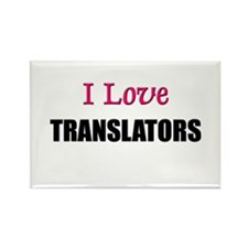 I Love TRANSLATORS Rectangle Magnet