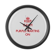 Keep calm and Purple Martins On Large Wall Clock