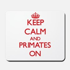 Keep calm and Primates On Mousepad