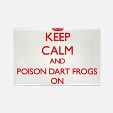 Keep calm and Poison Dart Frogs On Magnets