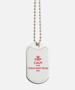 Keep calm and Poison Dart Frogs On Dog Tags