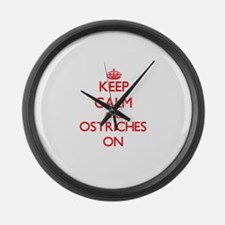 Keep calm and Ostriches On Large Wall Clock