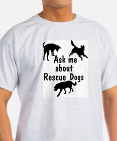 Ask About Rescue Dogs T-Shirt