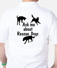 Ask About Rescue Dogs Golf Shirt
