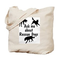 Ask About Rescue Dogs Tote Bag