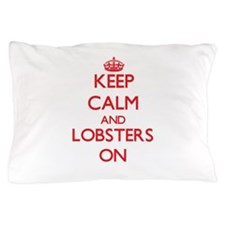 Keep calm and Lobsters On Pillow Case