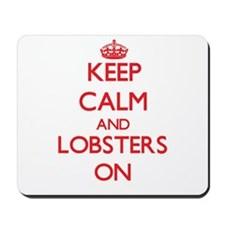 Keep calm and Lobsters On Mousepad