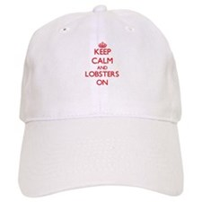 Keep calm and Lobsters On Baseball Cap
