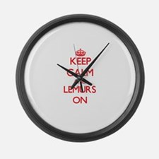 Keep calm and Lemurs On Large Wall Clock