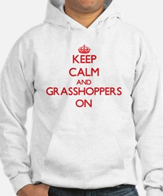 Keep calm and Grasshoppers On Hoodie