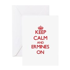 Keep calm and Ermines On Greeting Cards