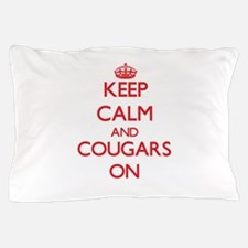 Keep calm and Cougars On Pillow Case