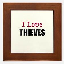 I Love THIEVES Framed Tile