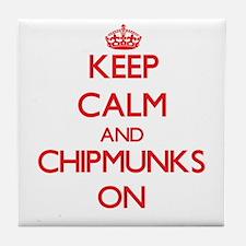 Keep calm and Chipmunks On Tile Coaster
