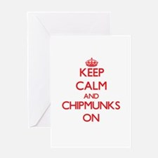 Keep calm and Chipmunks On Greeting Cards