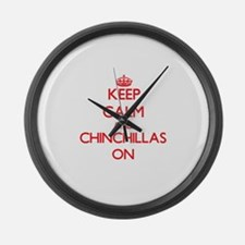 Keep calm and Chinchillas On Large Wall Clock