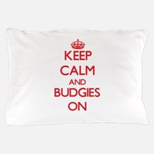 Keep calm and Budgies On Pillow Case