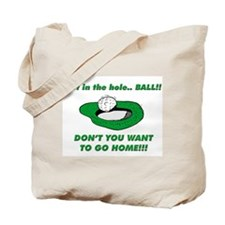 GET IN THE HOLE BALL !!! Tote Bag