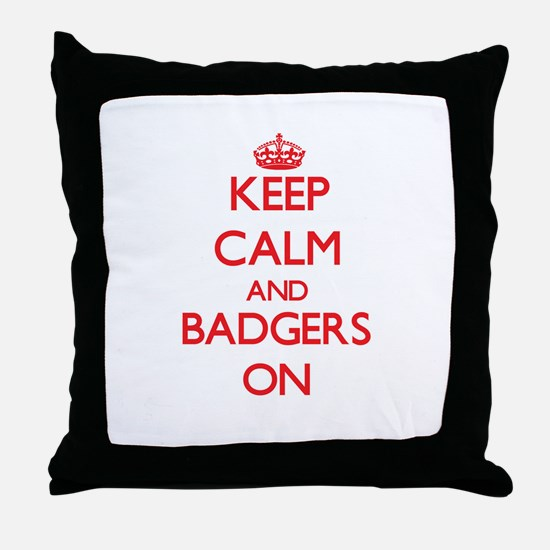 Keep calm and Badgers On Throw Pillow