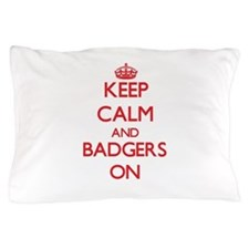 Keep calm and Badgers On Pillow Case